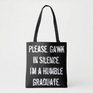 Humble Graduate - Gawk in Silence Tote Bag