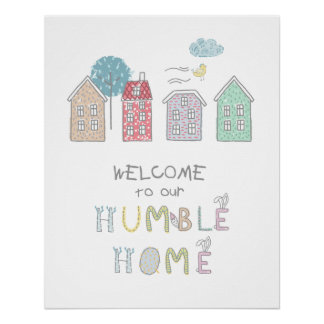 Humble Home Welcome ID372 Perfect Poster
