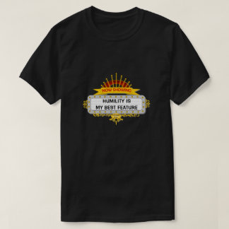 Humility Is My Best Feature - A MisterP Shirt