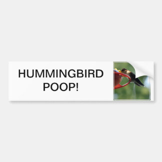 Hummingbird Poop! Bumper Sticker