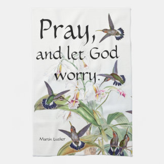 Hummingbirds Pray Let God Worry Kitchen Towels