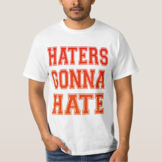 Humor Haters Gonna Hate Cool and fun T-shirt