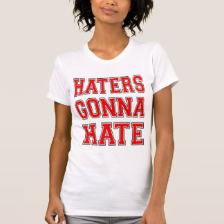 Humor Haters Gonna Hate Cool and fun Tee Shirt