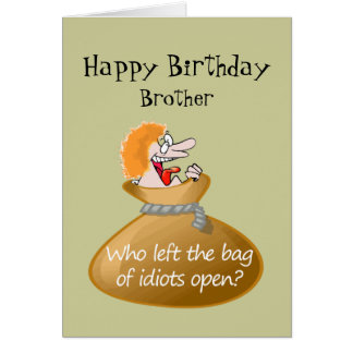 Humor Idiot Free Birthday for your Brother Card