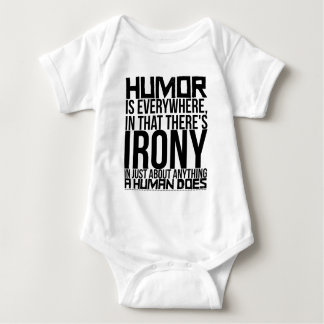 Humor is everywhere, in that there's irony in baby bodysuit
