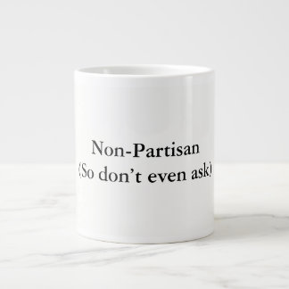 Humorous anti-political large coffee mug