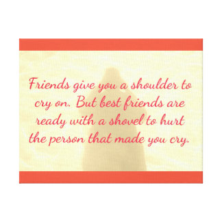 Humorous Best Friend Quote On Shadow Background Canvas Print