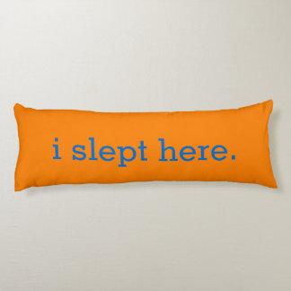 Humorous Bright Orange I Slept Here Body Pillow
