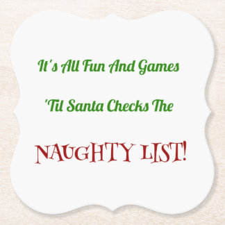 Humorous Christmas Naughty List Decorative Paper Coaster