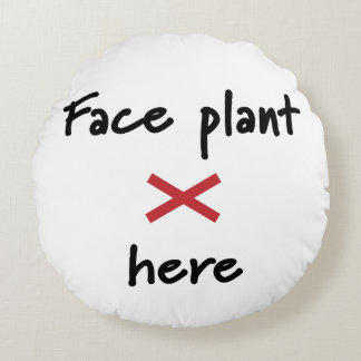 "Humorous ""Face plant here"" Pillow"