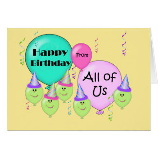 Humorous Happy Birthday From All of Us, Balloons Card