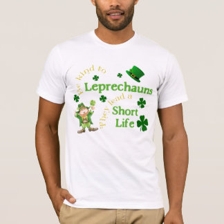 Humorous Leprechauns Lead Short Life T-Shirt