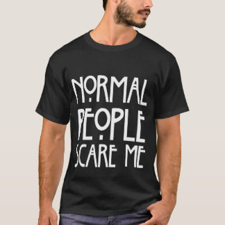Humorous Normal People Scare Me Black T-Shirt