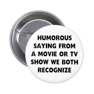 Humorous Saying 2 Inch Round Button