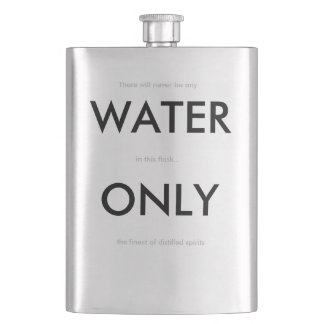 "Humorous ""Water Only"" Flask"