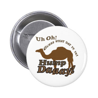 Hump Day Camel! 2 Inch Round Button