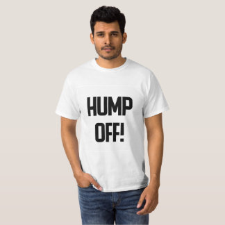 Hump Off! T-Shirt