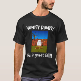 Humpty Dumpty had a Great fall! T-Shirt