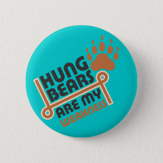 Hung bears are my weakness 2 inch round button