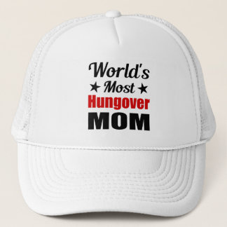 Hungover Mom Funny Drinking Trucker Hat
