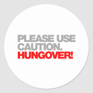 HUNGOVER Please Use Caution - Drunk Drinking beer Classic Round Sticker