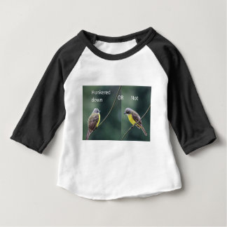 hunkered down or not bird baby T-Shirt