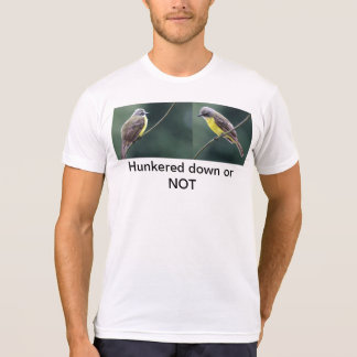 hunkered down or not bird with back pix T-Shirt