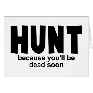 Hunt Before Death Greeting Card