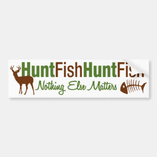 Hunt Fish Nothing Else Matters Car Bumper Sticker