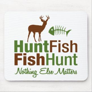 Hunt Fish Nothing Else Matters Mouse Mats
