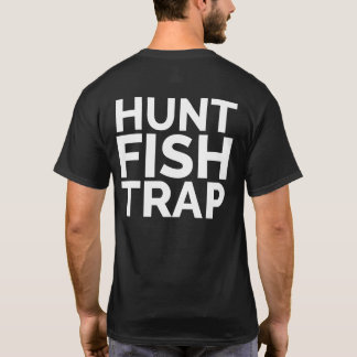 Hunt, Fish, Trap Shirt by White Buffalo Outdoors