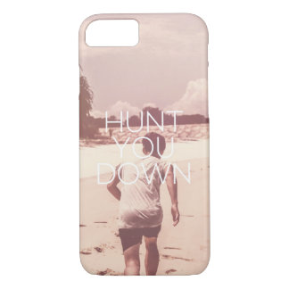 Hunt You Down iPhone 7 Case