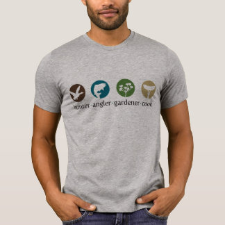 Hunter Angler Gardener Cook T-shirt