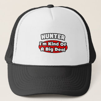 Hunter...Big Deal Trucker Hat