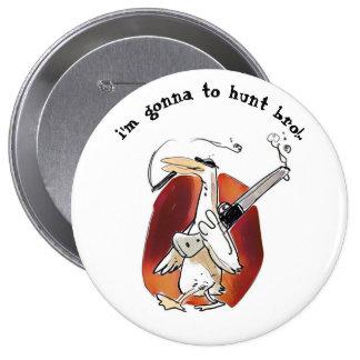 hunter duck funny cartoon 4 inch round button