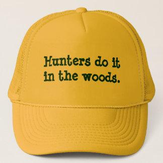 Hunters do it in the woods. trucker hat