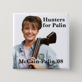 Hunters, for Palin, McCain-Palin '08 2 Inch Square Button
