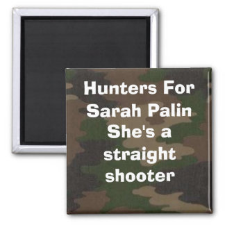 Hunters For Palin Straight Shooter Magnet