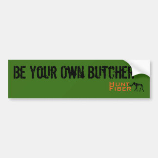 HuntFiber Be Your Own Butcher Bumper Sticker