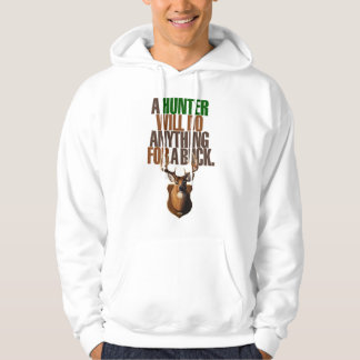 Hunting 'A Hunter Will Do Anything For A Buck' Hoodie