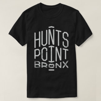 Hunts Point, Bronx T-Shirt