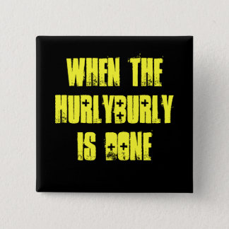 Hurlyburly - Shakespeare 2 Inch Square Button