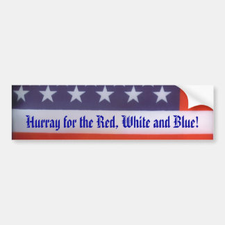 Hurray for the Red, White and Blue Bumper Sticker
