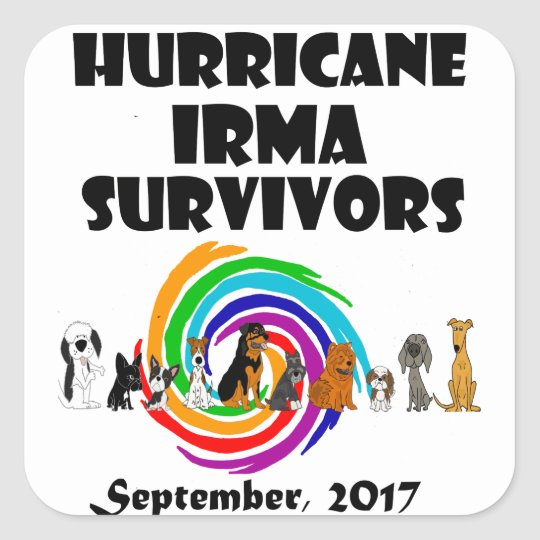 Hurricane Irma Dog Survivors 2017 Art Square Sticker