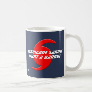 Hurricane Sandy - What a Dandy! Coffee Mug