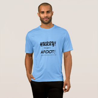 Hurry! The GAME is AFOOT T-Shirt