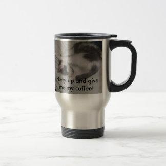 Hurry up... mug