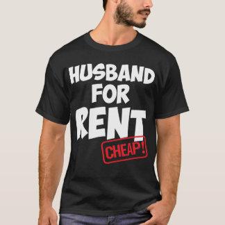 Husband for Rent Cheap Family Member Joke T-Shirt