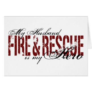 Husband Hero - Fire & Rescue Card