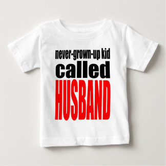 husband marriage joke kid newlywed reality quote j baby T-Shirt